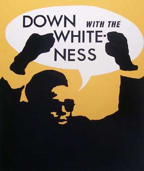 """Silhouetted image of a man with fists in the air and the text """"Down with the Whiteness"""" in a conversation bubble above him"""